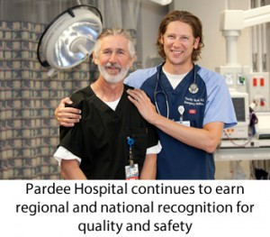 Pardee Hospital continues to earn regional and national recognition for quality and safety.