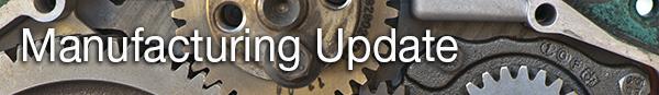 Manufacturing Update
