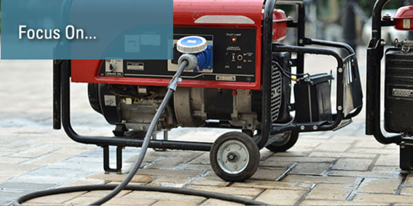 Focus On…  Generator Safety—Don't be Caught in the Dark